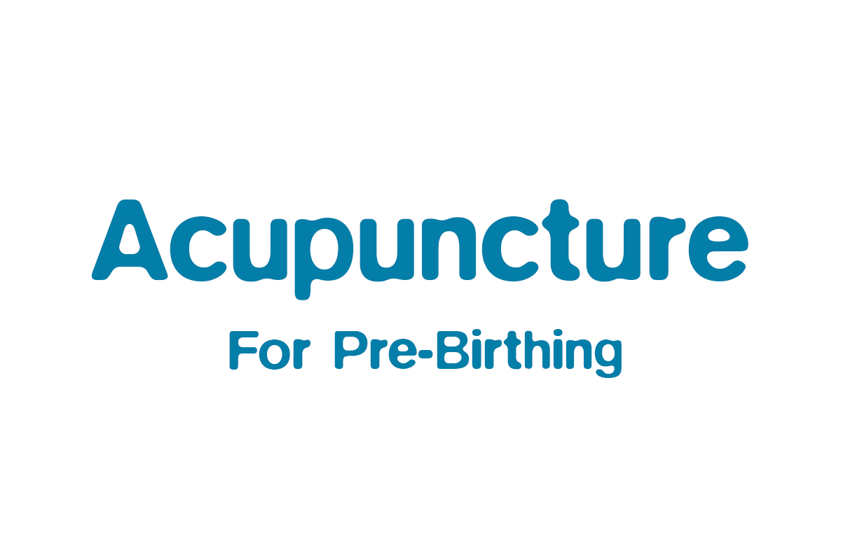Pre-birthing Acupuncture