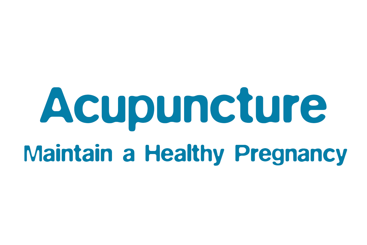 Acupuncture to maintain a healthy Pregnancy