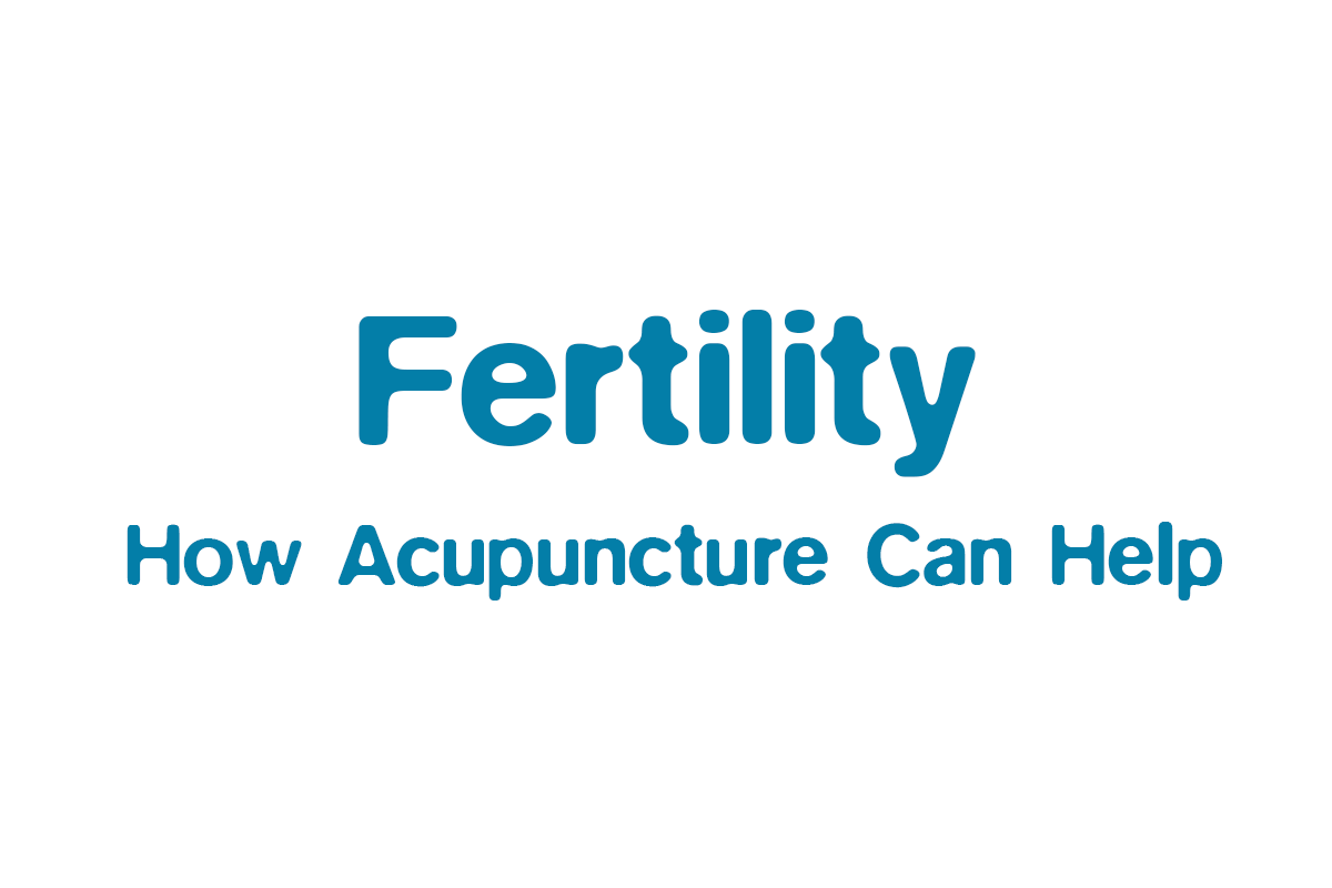 Acupuncture to Improve Fertility
